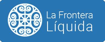 LA FRONTERA LÍQUIDA